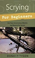 Scrying For Beginners (Llewellyn's Beginners Series) by Donald Tyson(1997-02-08)