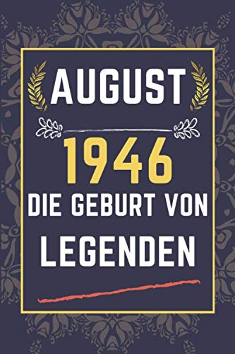 August 1946 Die Geburt von Legenden: august Geborene Geburtstagsgeschenke , Geburtstagsgeschenk ,lustige Geschenkideen für 1946 geboren , ... Schwester Freunde , 110 Seiten (6 x 9) Zoll