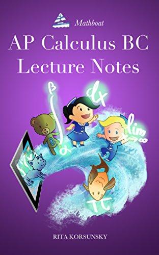 AP Calculus BC Lecture Notes: Calculus Interactive Lectures Vol.2 (AP...