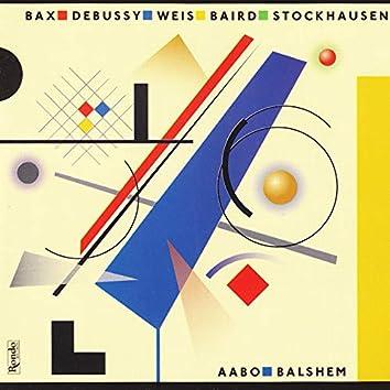 Music by Bax - Debussy - Baird - Stockhausen