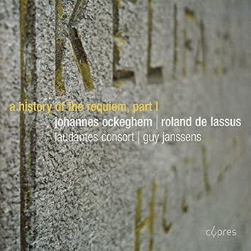 Ockeghem & de Lassus: A History of the Requiem Part 1