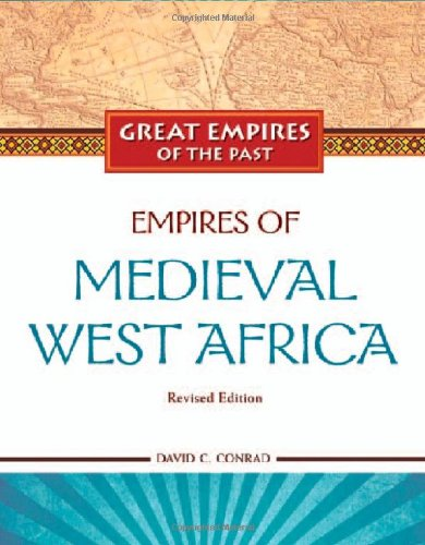 Empires of Medieval West Africa: Ghana, Mali, and Songhay (Great Empires of the Past (Library))