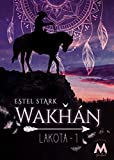 Wakhan: Lakota Tome 1