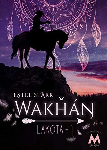 Wakhan: Lakota Tome 1 (French Edition)