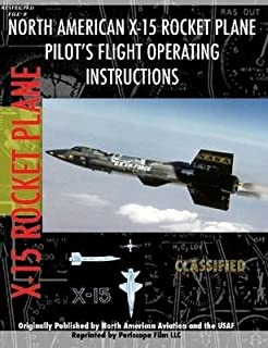 [North American X-15 Rocket Plane: Pilot's Flight Operating Instructions] (By: Periscope Film Com) [published: May, 2006]