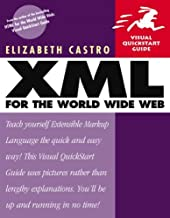 XML for the World Wide Web (Visual QuickStart Guides) by Elizabeth Castro (23-Oct-2000) Paperback