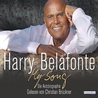My Song     Die Autobiographie              Autor:                                                                                                                                 Harry Belafonte                               Sprecher:                                                                                                                                 Christian Brückner                      Spieldauer: 7 Std. und 7 Min.     36 Bewertungen     Gesamt 4,3