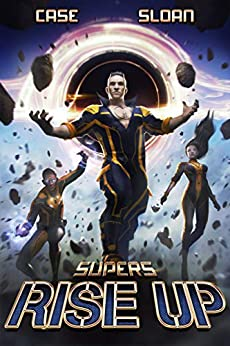 Supers: Rise Up by [Charley Case, Justin Sloan]