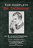 The Complete Dr. Thorndyke - Volume 2: Short Stories (Part I): John Thorndyke's Cases - The Singing Bone, The Great Portrait Mystery and Apocryphal Material (2) (The Thorndyke Collection)