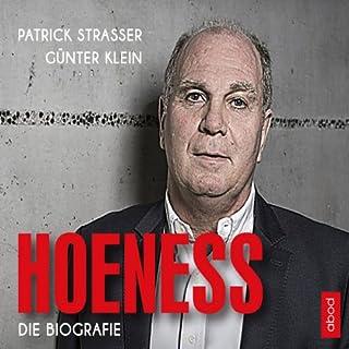 Hoeneß     Die Biografie              Autor:                                                                                                                                 Patrick Strasser,                                                                                        Günter Klein                               Sprecher:                                                                                                                                 Sebastian Feicht                      Spieldauer: 8 Std. und 53 Min.     172 Bewertungen     Gesamt 4,2