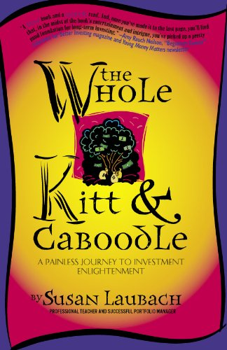 The Whole Kitt & Caboodle: A Painless Journey to Investment Enlightenment