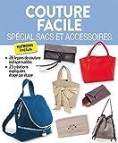 Couture facile - Spécial sacs et accessoires
