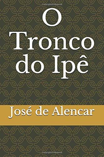 O Tronco do Ipê (Portuguese Edition)