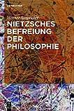Nietzsches Befreiung der Philosophie: Kontextuelle Interpretation des V. Buchs der 'Fröhlichen Wissenschaft' (Nietzsche Heute / Nietzsche Today)