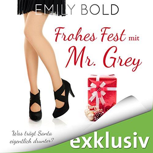 Frohes Fest mit Mr. Grey - Was trägt Santa eigentlich drunter? audiobook cover art