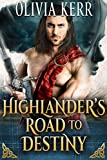 Highlander's Road To Destiny: A Steamy Scottish Medieval Historical Romance