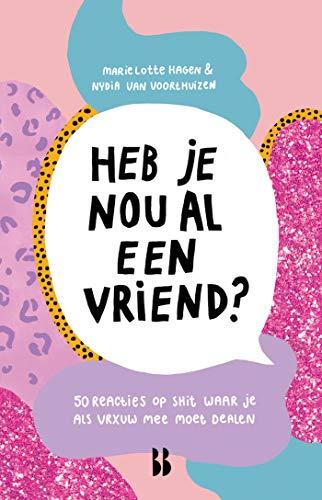 Heb je nou al een vriend? (Dutch Edition)