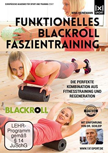 Funktionelles BLACKROLL Faszientraining - Für Profis und Einsteiger - Schneller zum Erfolg dank Faszienfitness