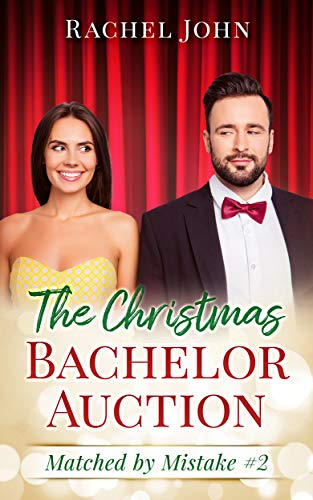 The Christmas Bachelor Auction (Matched by Mistake Book 2)