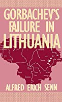 Gorbachev's Failure in Lithuania