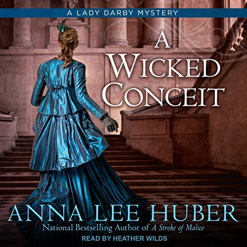 A Wicked Conceit Audiobook By Anna Lee Huber cover art