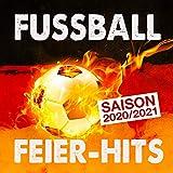 Fussball Feier-Hits (Saison 2020/2021) [Explicit]
