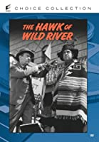 The Hawk of Wild River [DVD]