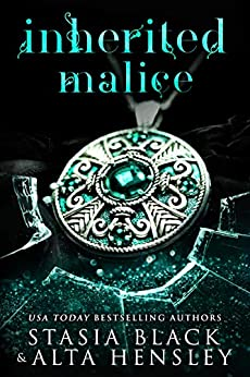 Inherited Malice: A Dark Secret Society Romance by [Alta Hensley, Stasia Black]