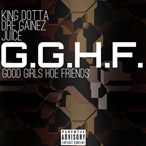 G.G.H.F. (Good Girl Hoe Friends) [Explicit]
