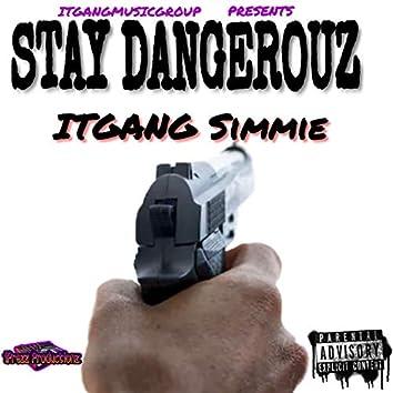 Stay Dangerouz