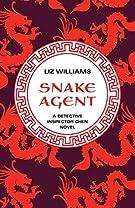 Snake Agent (The Detective Inspector Chen Novels)