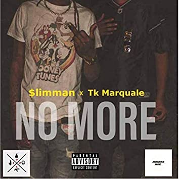 No More (feat. $limman)