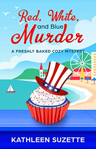 Red, White, and Blue Murder: A Freshly Baked Cozy Mystery, book 9
