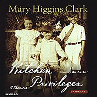 Kitchen Privileges     Memoirs of a Bronx Girlhood              By:                                                                                                                                 Mary Higgins Clark                               Narrated by:                                                                                                                                 Mary Higgins Clark                      Length: 5 hrs and 23 mins     18 ratings     Overall 4.6
