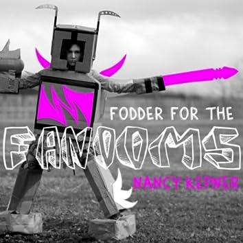 Fodder for the Fandoms