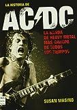 Historia de ac/dc, la: Rock, vatios y cerveza: sin duda, la obra definitiva sobre una de las bandas más importantes de todos los tiempos. (Musica Ma Non Troppo)