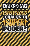 Cuaderno con lineas: Yo soy Espeleólogo - ¿Cuál es tu superpoder?