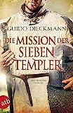 Die Mission der sieben Templer: Historischer Roman (Die Templer-Saga, Band 3)