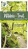 Der Wildnis-Trail im Nationalpark Eifel: 4 Tages-Etappen zwischen 18 und 25 Kilometern