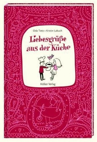 Liebesgrüße aus der Küche (Von H...