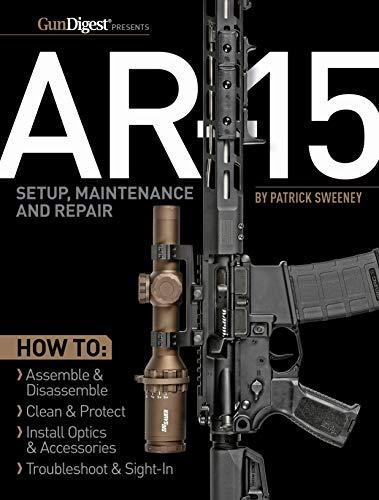 AR-15 Setup, Maintenance and Repair