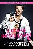 L'Odiosa Infatuazione (Italian Edition)...