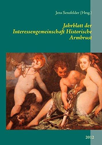 Jahrblatt der Interessengemeinschaft Historische Armbrust: 2012