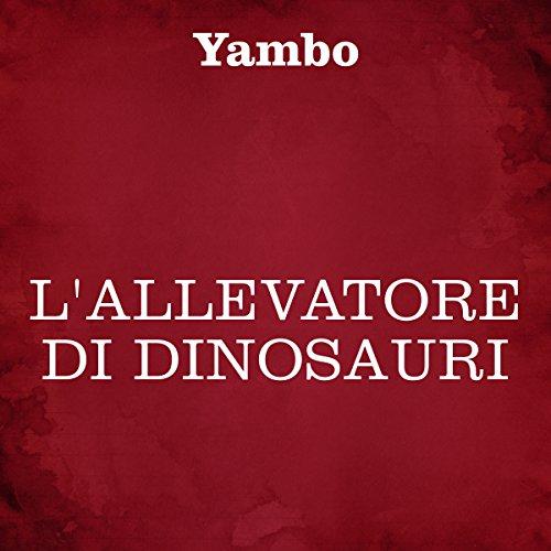 L'allevatore di dinosauri copertina