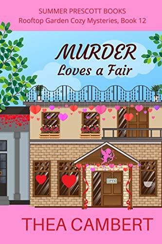 Murder Loves a Fair (Rooftop Garden Cozy Mysteries Book 12)