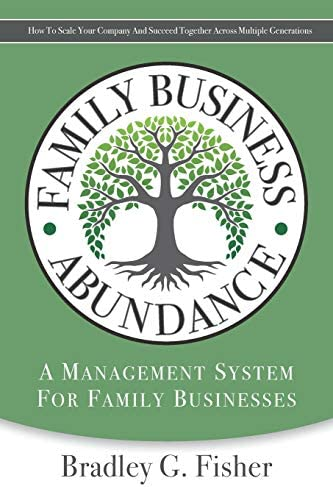 Family Business Abundance How to Scale Your Company and Succeed Together Across Multiple Generations product image