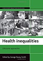 Health Inequalities: Lifecourse Approaches (Studies in Poverty, Inequality and Social Exclusion series)