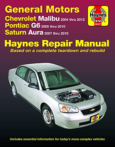 Chevrolet Malibu 2004 thru 2012, Pontiac G6 2005-2010 & Saturn Aura 2007-2010 Haynes Repair Manual: Does not include 2004 and 2005 Chevrolet Classic models or information specific to hybrid models