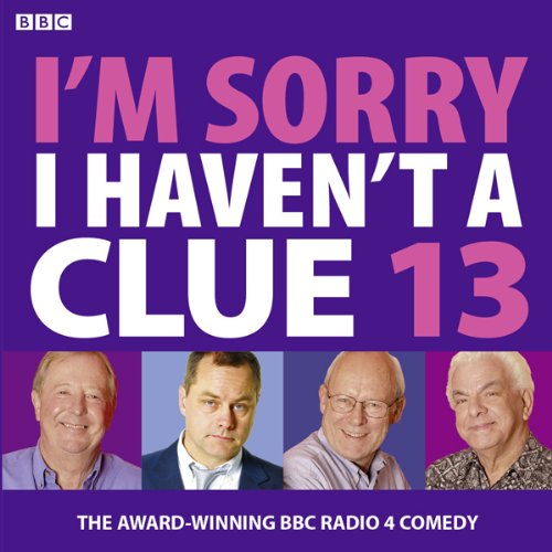 I'm Sorry I Haven't a Clue 13                   By:                                                                                                                                 Humphrey Lyttelton                               Narrated by:                                                                                                                                 Tim Brooke-Taylor,                                                                                        Barry Cryer,                                                                                        Graeme Garden                      Length: 2 hrs and 35 mins     145 ratings     Overall 4.8
