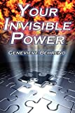 Your Invisible Power: Genevieve Behrend's Classic Law of Attraction Guide to Financial and Personal Success, New Thought Movement